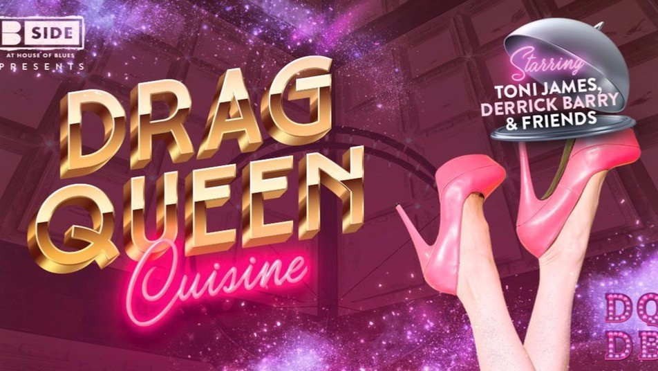 Feast Your Eyes on 'Drag Queen Cuisine' at House of Blues