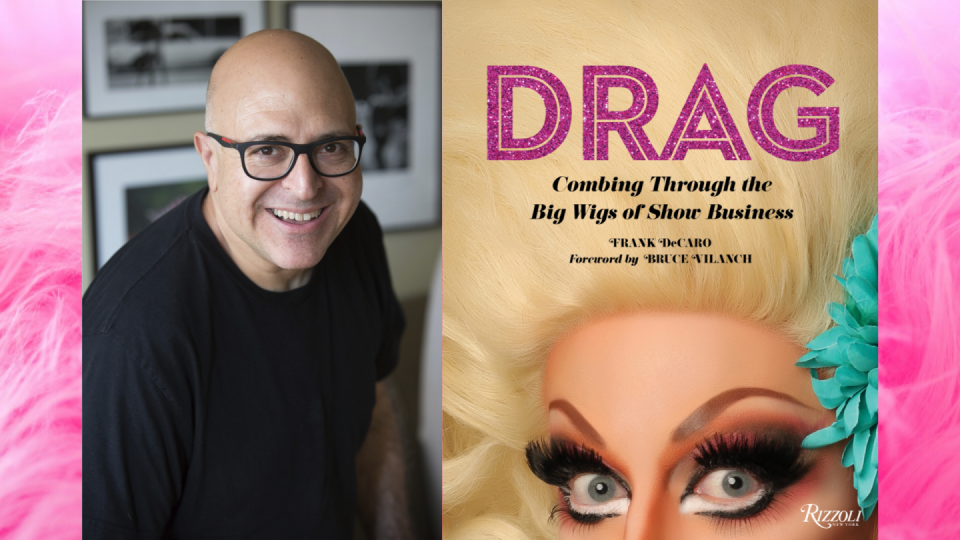 DragLife Column: Spotlight on Frank DeCaro's new Drag Book!